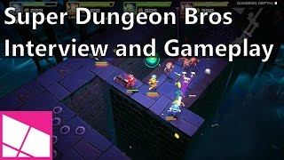Super Dungeon Bros: Interview and gameplay