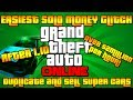 GTA ONLINE: NEW EASIEST SOLO MONEY GLITCH TUTORiAL!   OVER $2MILLION PER HOUR! SELL SUPER/ANY CAR!