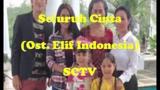 Seluruh Cinta Ost  Elif Indonesia SCTV