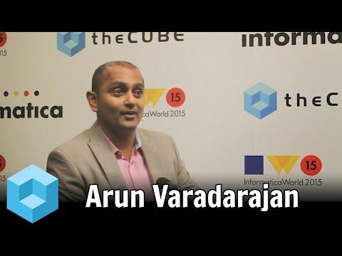 Arun Varadarajan - Informatica World 2015 - theCUBE  - #INFA15