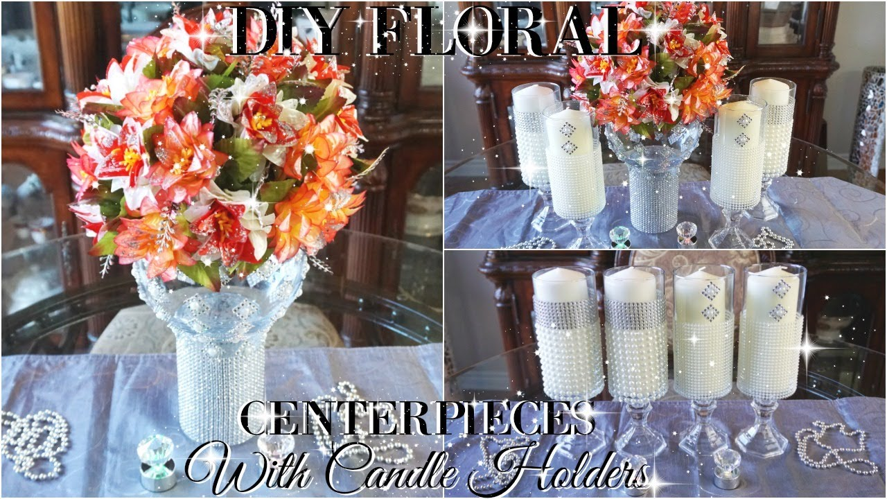 Diy Bling Floral Centerpieces With Candle Holders Home Or Wedding