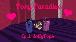 Pony Paradise! Ep. 1 Lollypops! | Amy Lee33 | Mine Little Pony