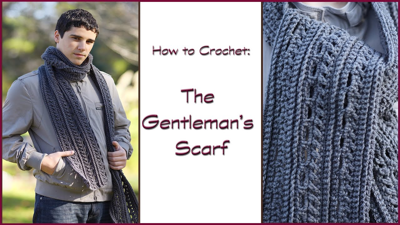 How To Crochet The Gentlemans Scarf Youtube