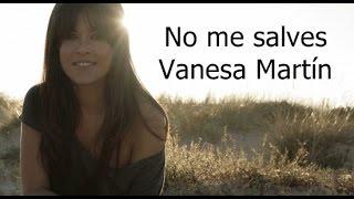 Vanesa Martín - No me salves (con letra)