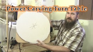 Power Carving - Relief Carving - Turn Table For Power Carving
