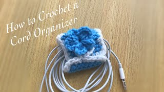 How to Crochet a Cord Organizer