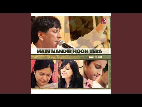 Main Mandir Hoon Tera