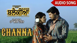 Channa | Full Audio Song | Mannat Noor, Feroz Khan | Dev Kharoud, Ihana Dhillon | Blackia
