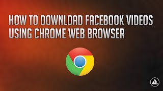 Download Facebook Videos using Chrome - 2012 - 13