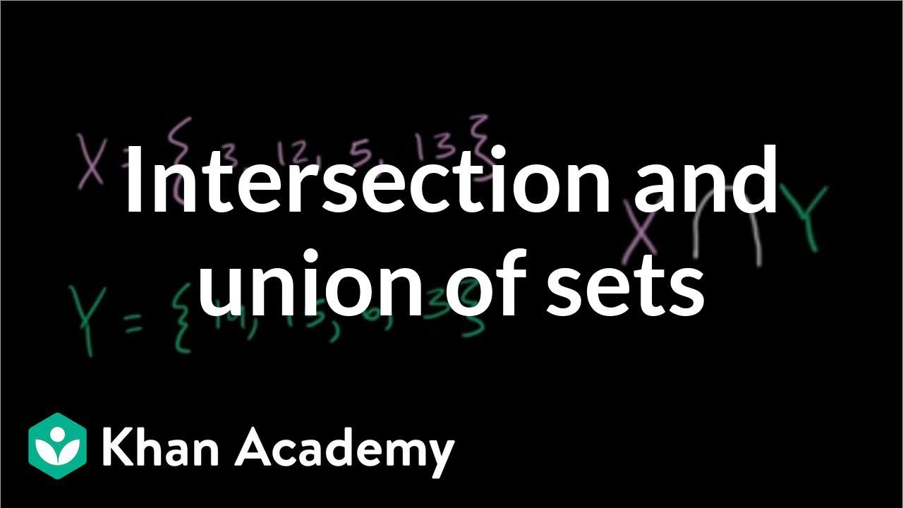 Intersection and union of sets (video) | Khan Academy
