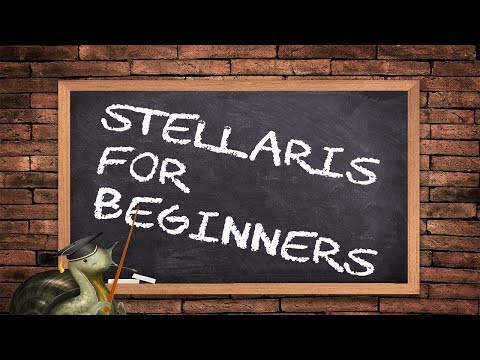 Stellaris 2.2 For Beginners (A Tutorial for People Who Are New To 2.2)