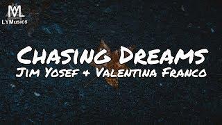 Jim Yosef & Valentina Franco - Chasing Dreams (Lyrics)