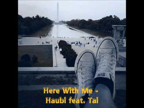 Here With Me - Haubi feat. Tai