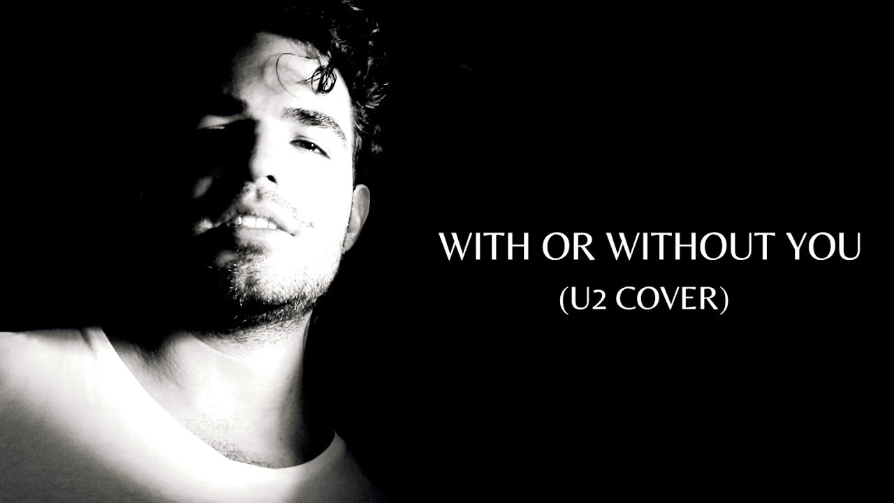 Download With Or Without You (U2 COVER)