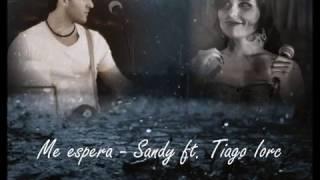 Me Espera - Sandy ft. Tiago Iorc - Por Thais Campaneli e Eduardo Maran