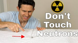 Warning: DO NOT TRY—Seeing How Close I Can Get To a Drop of Neutrons