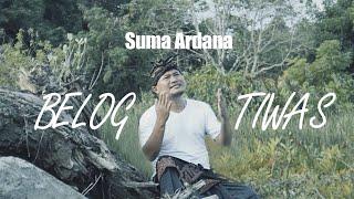 BELOG TIWAS - Suma Ardana { Official Video Music }