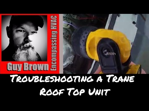 Troubleshooting a Trane Roof Top Unit