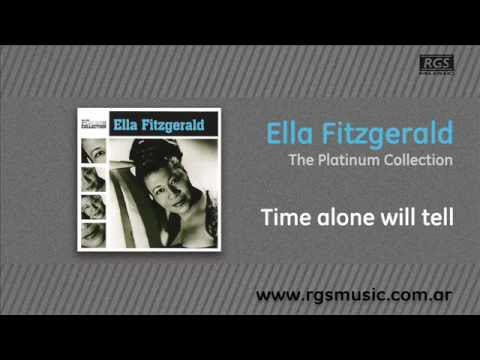 Ella Fitzgerald - Time alone will tell