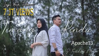 Lagu Aceh Terbaru - Timang Rindu - Apache13 - ( Cover By : Fadhil Mjf Feat Melisa )