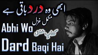 Abhi Woh Dard Baqi Hai || Sad Poetry || KitaB e IshQ