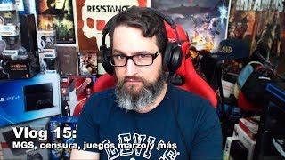 Vlog 15: MGS, censura, juegos marzo y más