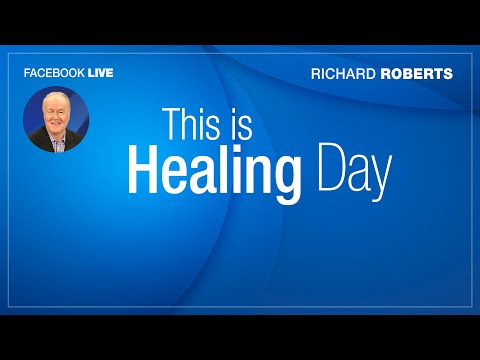 "Nov 14, 2019 Facebook LIVE Richard Roberts ""This Is Healing Day!"""