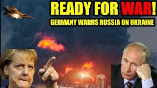 Ready For WAR: Germany WARNS Russia On Ukraine