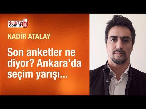 Ankara'da Seçim Yarışı // Kadir Atalay