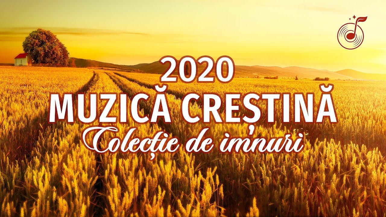 Muzică Creștină Selecție - Cântări de laudă și închinare 2020