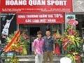 Khai Trương cửa hàng thể thao Hoàng Quân Sport