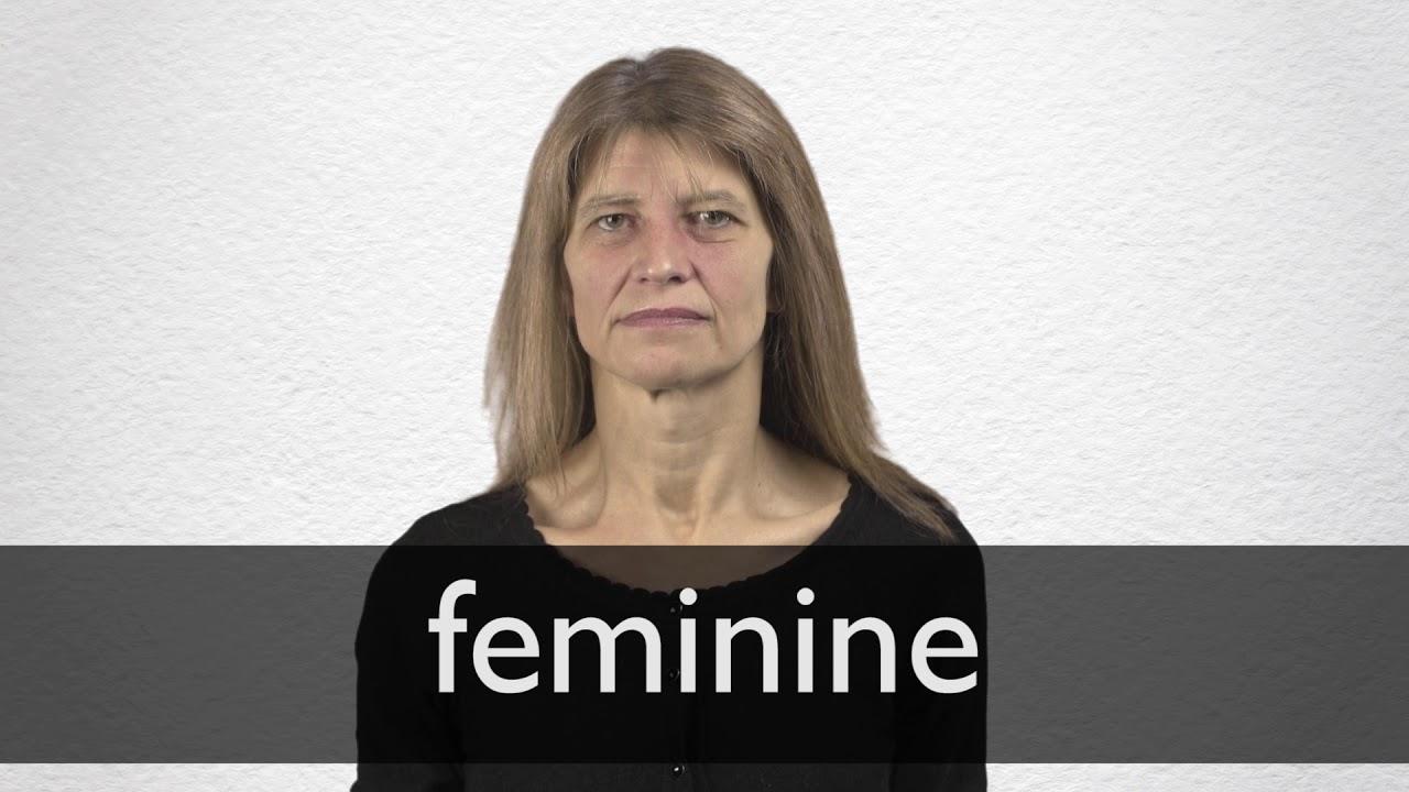 How to pronounce FEMININE in British English