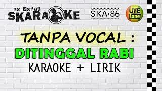 SKA 86 - DITINGGAL RABI (Karaoke)