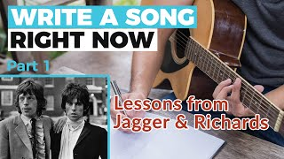 WRITE A SONG, RIGHT NOW - Part 1: Lessons from Mick Jagger & Keith Richards — Guitar Discoveries