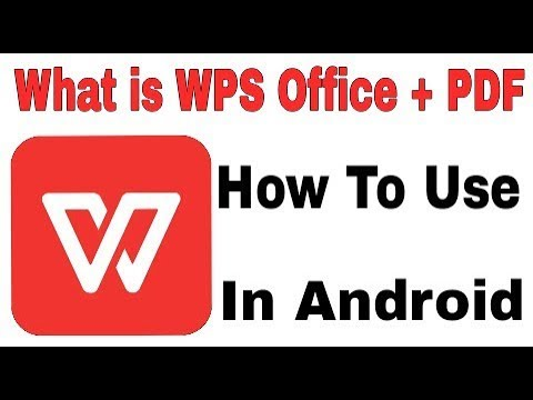 What Is WPS Office + PDF || How Work This App And Use Application In Android