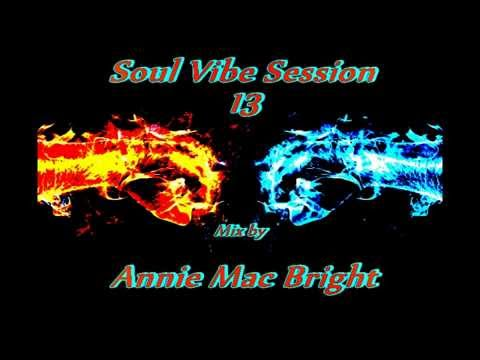Soul Vibe Session 13 Mix by Annie Mac Bright