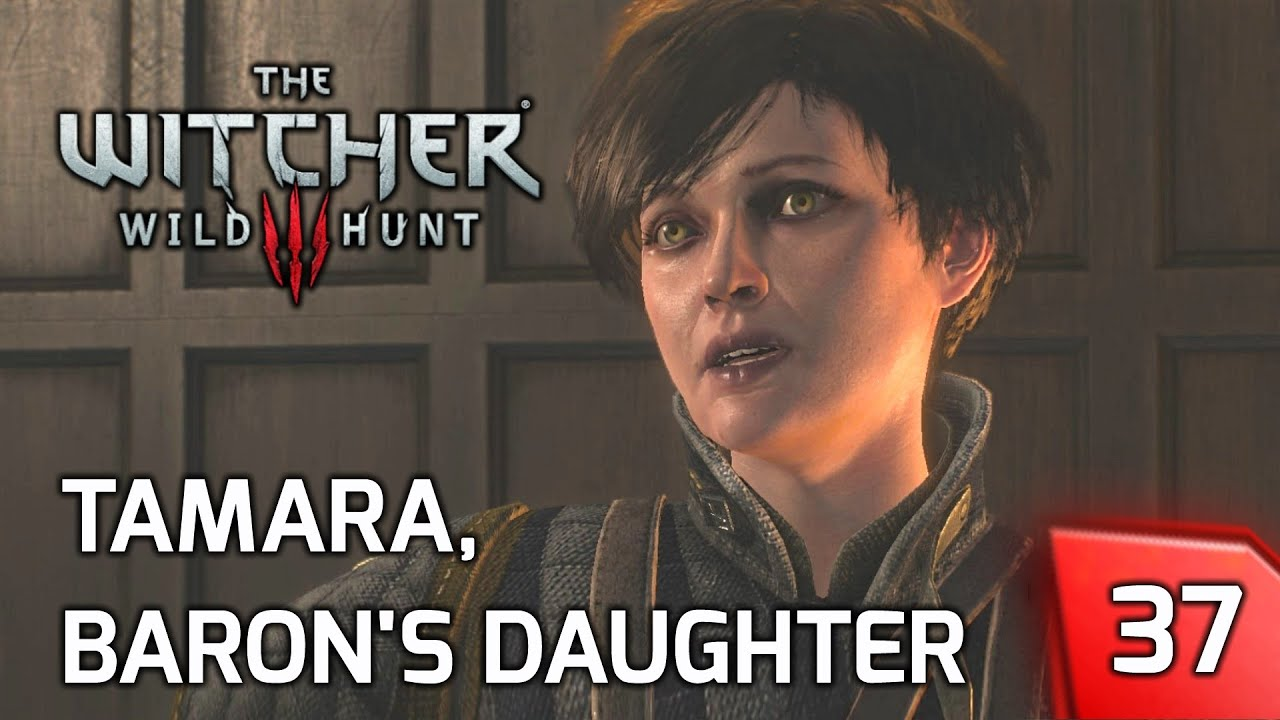 The Witcher 3: Finding Tamara, the Bloody Baron's Daughter - Story & Gameplay #37 [PC]