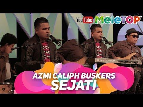 Azmi Caliph Buskers - Sejati | Persembahan LIVE MeleTOP