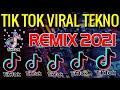 [ NEW] NONSTOP REMIX   TIKTOK VIRAL TEKNO REMIX 2021