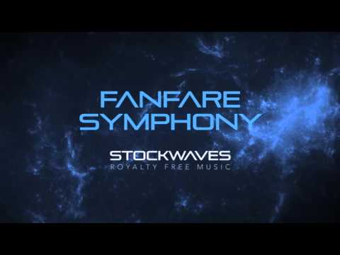 Fanfare Symphony - Royalty Free Music by Stockwaves