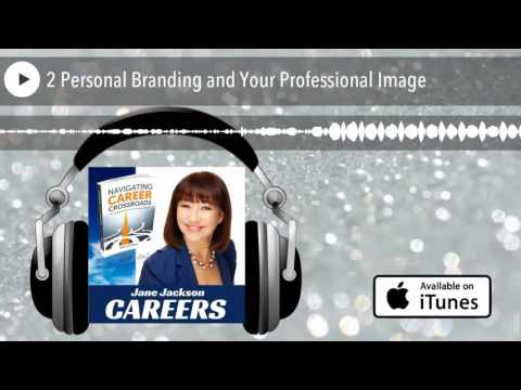 2 Personal Branding and Your Professional Image
