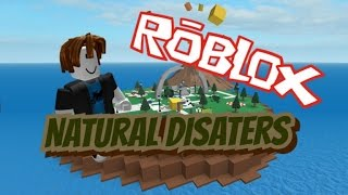 Roblox-Natural Disasters | Let's play [#1]