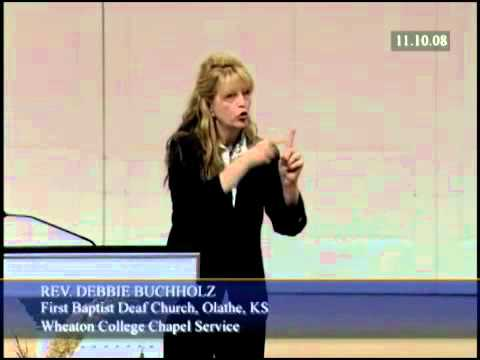 Wheaton College ASL Chapel 2008: Rev. Buchholz's Sermon (Part 2 of 2)