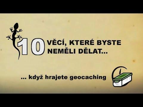 10 VĚCÍ, KTERÉ BYSTE NEMĚLI DĚLAT... když hrajete geocaching