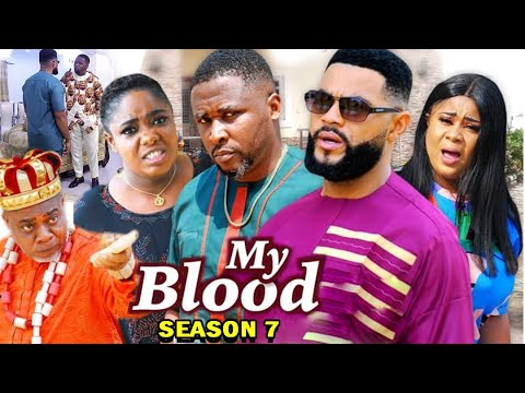 Download MY BLOOD SEASON 7 -  (Trending Movie) Uju Okoli 2021 Latest Nigerian Nollywood Movie Full HD