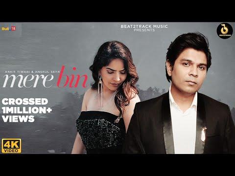Mere Bin-(Official Video)|Ankit Tiwari|Anshul Seth|Karishma Sharma|Siddharth Sharma|Beat2Track Music