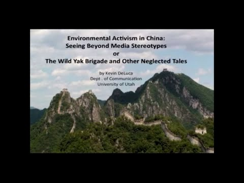 Environmental Activism in China  Seeing Beyond Media Stereotypes   Prof  Kevin DeLuca SD