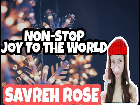 2HOURS NON-STOP JOY TO THE WORLD CHRISTMAS SONGS🎄11 DAYS BEFORE CHRISTMAS //SAVREH ROSE