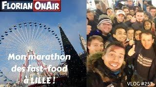 Mon marathon des FAST FOOD à LILLE! - VLOG #257
