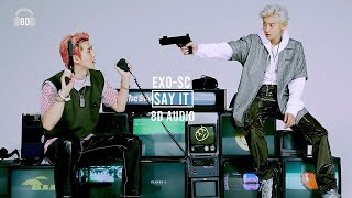 EXO-SC - Say It (Feat. PENOMECO) (8D AUDIO)